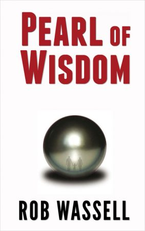 Pearl of Wisdom by Rob Wassell